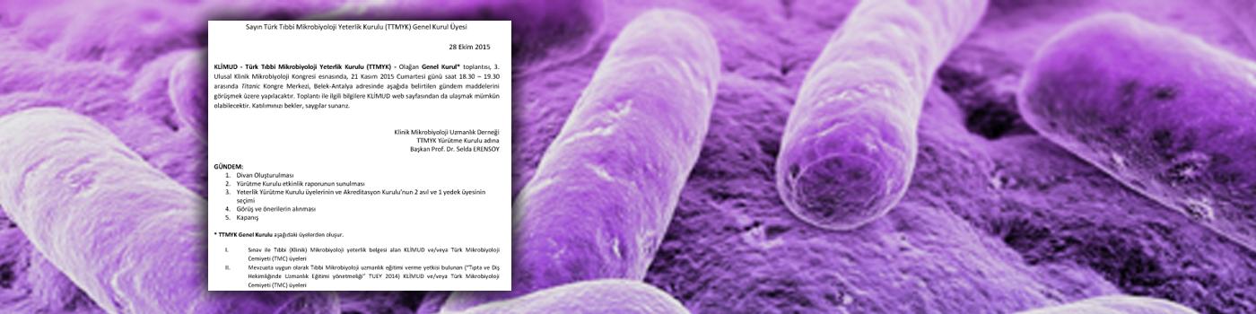 3. Ulusal Klinik Mikrobiyoloji Kongresi Sırasında Yapılacak Olan TTMYK Genel Kurul Duyurusu