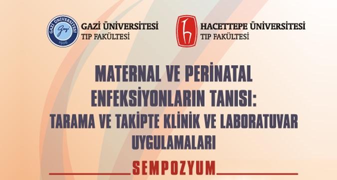 Maternal ve Perinatal Enfeksiyonların Tanısı: Tarama ve Takipte Klinik ve Laboratuvar Uygulamaları Sempozyumu