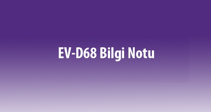 EV-D68 Bilgi Notu