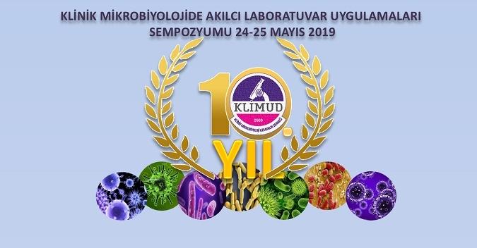 Klimud 10 Yaşında: Klinik Mikrobiyolojide Akılcı Laboratuvar Uygulamaları Sempozyumu