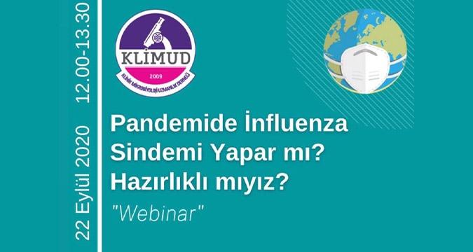 Pandemide İnfluenza Sindemi Yapar mı? Hazırlıklı mıyız? -  Webinar / 22 Eylül Salı, 12.00