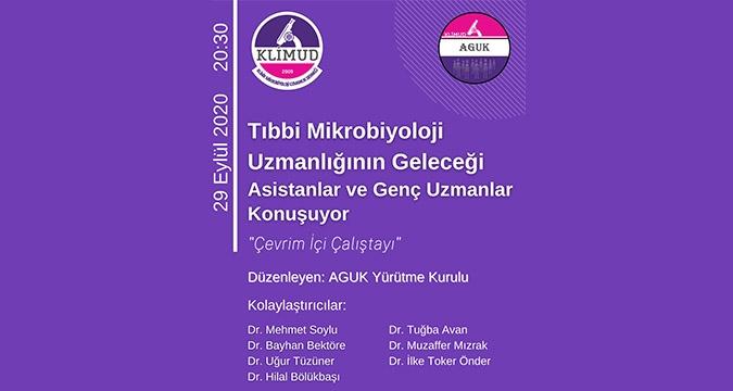 Tıbbi Mikrobiyoloji Uzmanlığının Geleceği Asistanlar ve Genç Uzmanlar Konuşuyor Webinar / 29 Eylül Salı, 20.30