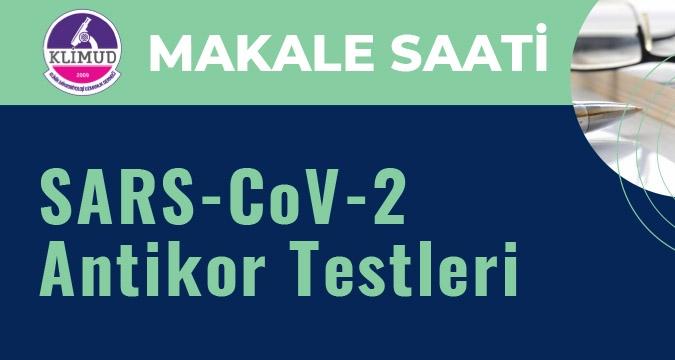 Makale Saati '' SARS-CoV-2 Antikor Testleri '' / 25 Şubat 2021 Perşembe