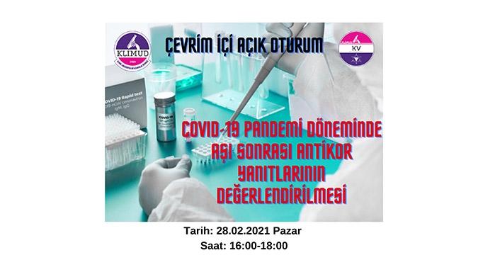 Çevrim İçi Açık Oturum -COVID-19 Pandemi Döneminde Aşı Sonrası Antikor Yanıtlarının Değerlendirilmesi / 28 Şubat 2021 Pazar