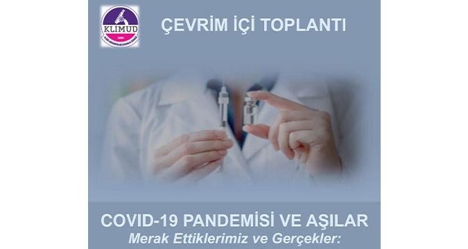 Çevrim İçi Toplantı / COVID-19 Pandemisi ve Aşılar / 30 Nisan Cuma