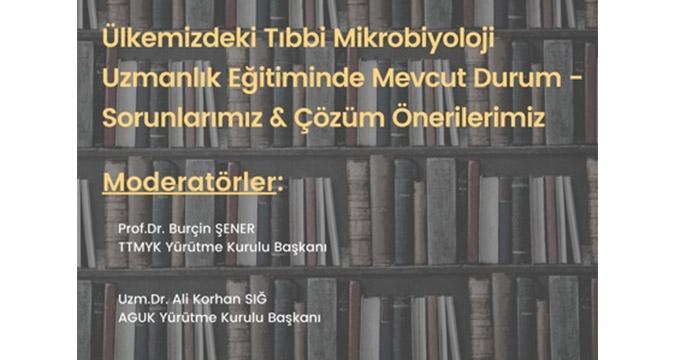 Ülkemizdeki Tıbbi Mikrobiyoloji Uzmanlık Eğitiminde Mevcut Durum-Sorunlarımız & Çözüm Önerilerimiz - 16 Eylül 2021